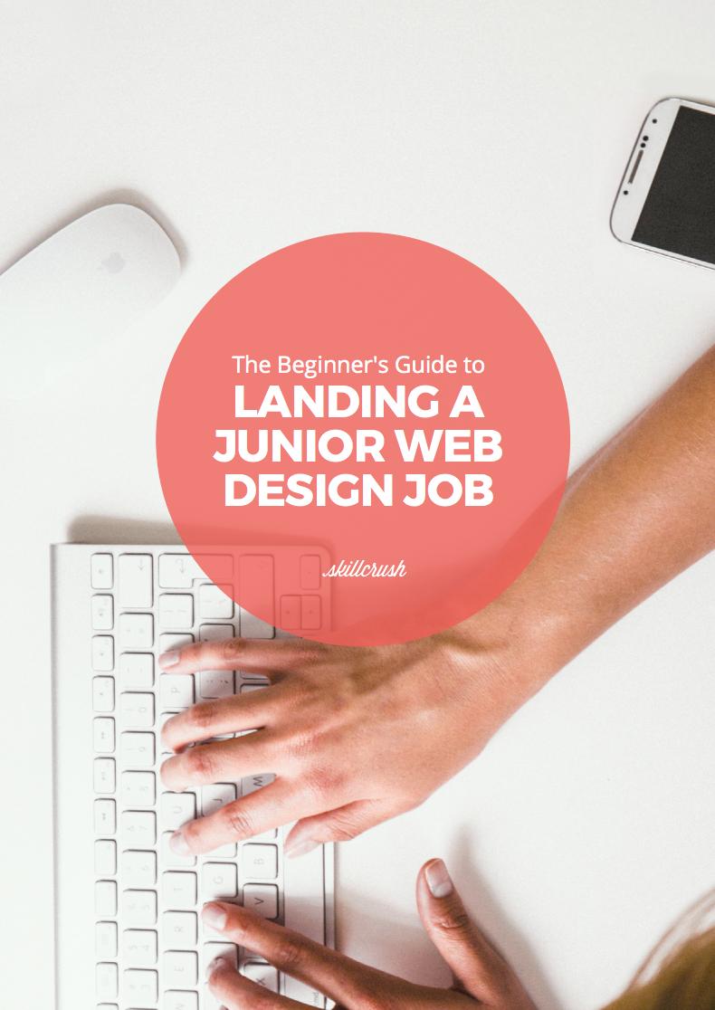 The Beginner's Guide to Landing a Junior Web Design Job